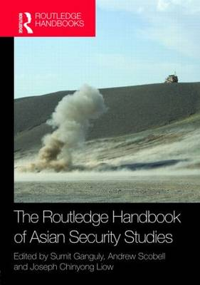 The Routledge Handbook of Asian Security Studies by Sumit Ganguly