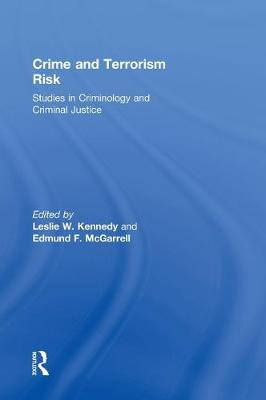 Crime and Terrorism Risk by Leslie W. Kennedy