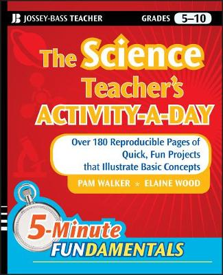 The Science Teacher's Activity-A-Day, Grades 5-10 by Pam Walker