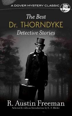 Best Dr. Thorndyke Detective Stories by R. Austin Freeman