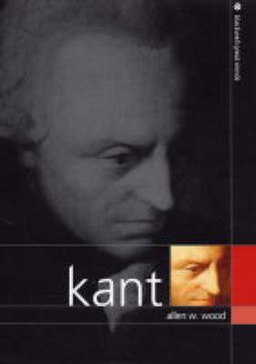 Kant by Allen W. Wood