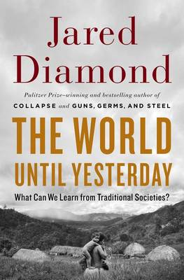The World Until Yesterday by Jared M Diamond