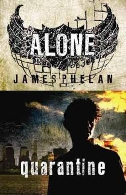 Alone: Quarantine by James Phelan