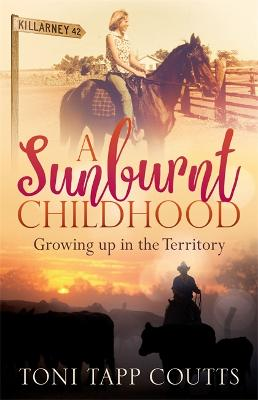 Sunburnt Childhood by Toni Tapp Coutts