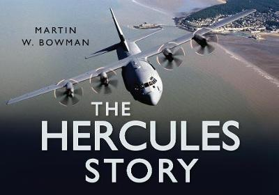 The Hercules Story by Martin W. Bowman