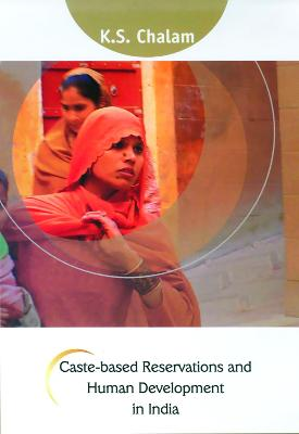 Caste-Based Reservations and Human Development in India by K. S. Chalam