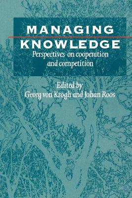 Managing Knowledge by Georg von Krogh