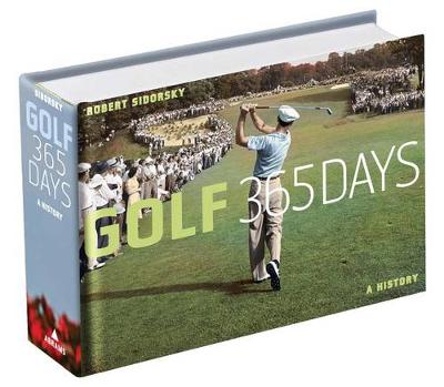 Golf 365 Days: A History by Robert Sidorsky