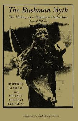 The Bushman Myth by Robert J. Gordon