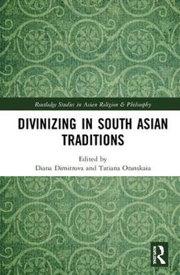 Divinizing in South Asian Traditions book