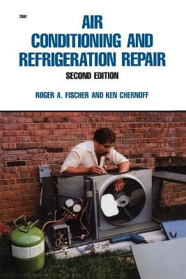 Air Conditioning and Refrigeration Repair by Roger A. Fischer