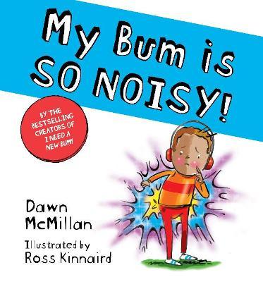 My Bum is SO NOISY! book