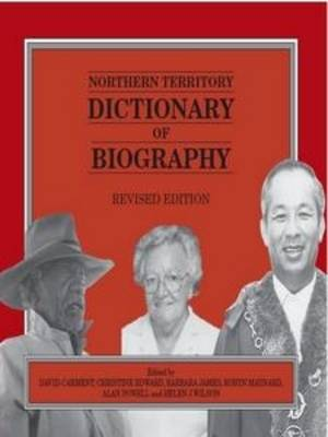 Northern Territory Dictionary of Biography by David Carment