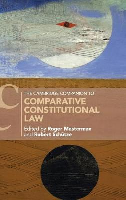 The Cambridge Companion to Comparative Constitutional Law by Roger Masterman