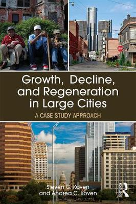 Growth, Decline, and Regeneration in Large Cities by Steven G. Koven