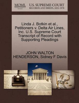 Linda J. Botkin Et Al., Petitioners V. Delta Air Lines, Inc. U.S. Supreme Court Transcript of Record with Supporting Pleadings by John Walton Henderson