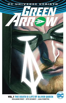 Green Arrow TP Vol 1 The Life and Death of Oliver Queen (Rebirth) book