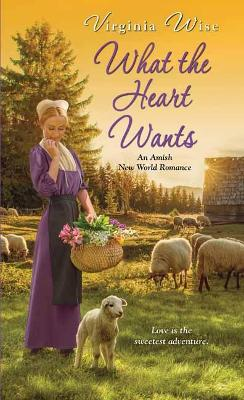 What the Heart Wants book