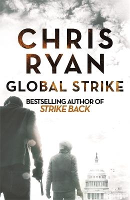 Global Strike: A Strike Back Novel (3) by Chris Ryan
