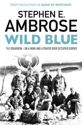 Wild Blue by Stephen E. Ambrose