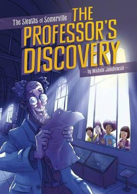 Sleuths of Somerville - Professor's Discovery by Michele Jakubowski