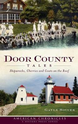 Door County Tales by Gayle Soucek