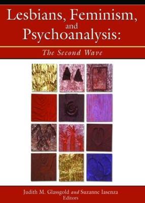 Lesbians, Feminism, and Psychoanalysis by Judith M. Glassgold