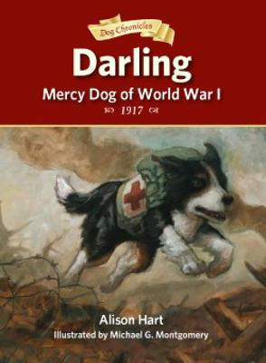 Darling, Mercy Dog of World War I by Alison Hart