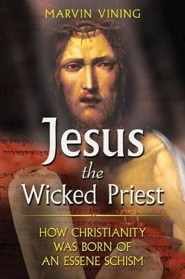 Jesus the Wicked Priest by Marvin Vining