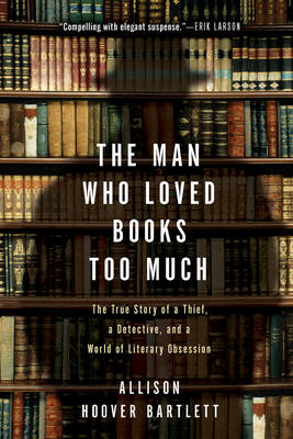 Man Who Loved Books Too Much book