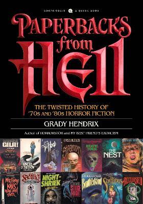 Paperbacks From Hell by Grady Hendrix