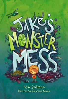 Jake's Monster Mess by Ken Spillman