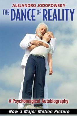 The Dance of Reality by Alejandro Jodorowsky