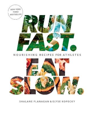 Run Fast Eat Slow by Shalane Flanagan
