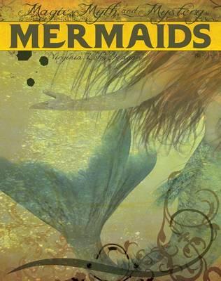 Magic, Myth and Mystery: Mermaids by Virginia Loh-Hagan