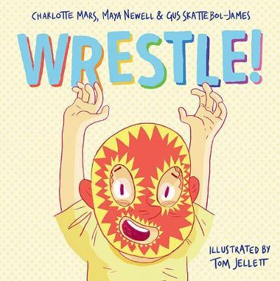 Wrestle! by Maya Newell