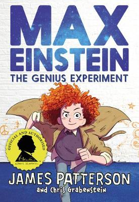 Max Einstein: The Genius Experiment by James Patterson