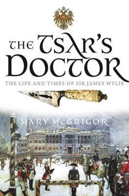 Tsar's Doctor by Mary McGrigor