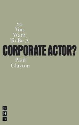So You Want to be a Corporate Actor? book