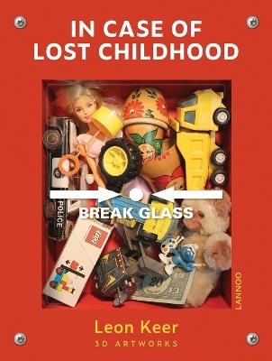 In Case of Lost Childhood: Leon Keer 3D Artworks book