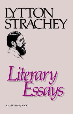 Literary Essays by Lytton Strachey