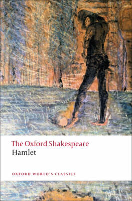 Hamlet: The Oxford Shakespeare by William Shakespeare