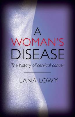 Woman's Disease by Ilana Lowy