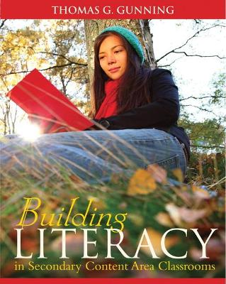 Building Literacy in Secondary Content Area Classrooms by Thomas Gunning