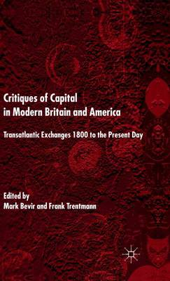 Critiques of Capital in Modern Britain and America by Mark Bevir