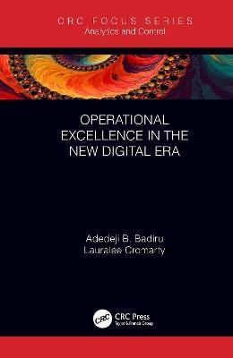 Operational Excellence in the New Digital Era by Adedeji B. Badiru