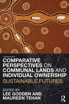 Comparative Perspectives on Communal Lands and Individual Ownership by Lee Godden