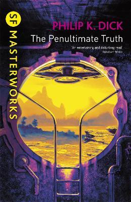 Penultimate Truth by Philip K. Dick