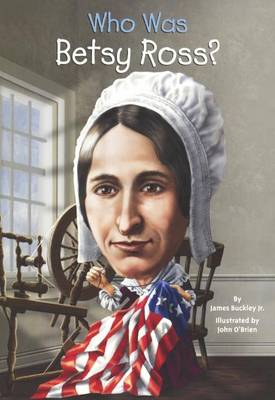 Who Was Betsy Ross? by James Buckley