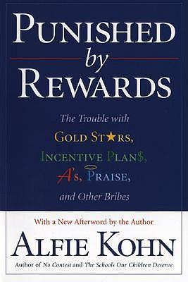 Punished by Rewards by Alfie Kohn